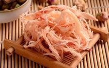 福建:碳烤鱿鱼丝检出大肠菌群不合格 通报6批次不合格食品